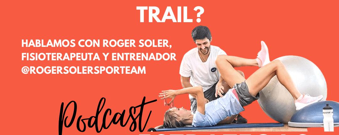 ¿Cuáles son y cómo prevenir lesiones en el trail running? Con Roger Soler