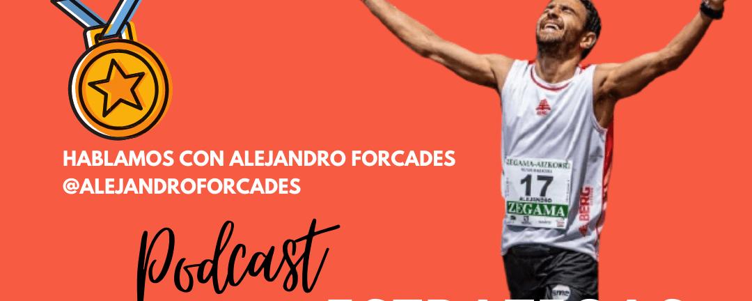 ¿Cómo llegar a pelear con los mejores corredores del mundo? con Alejandro Forcades